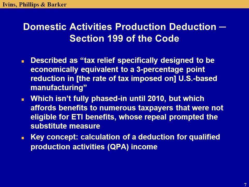 Domestic Activities Production Deduction ─ Section 199 of the Code