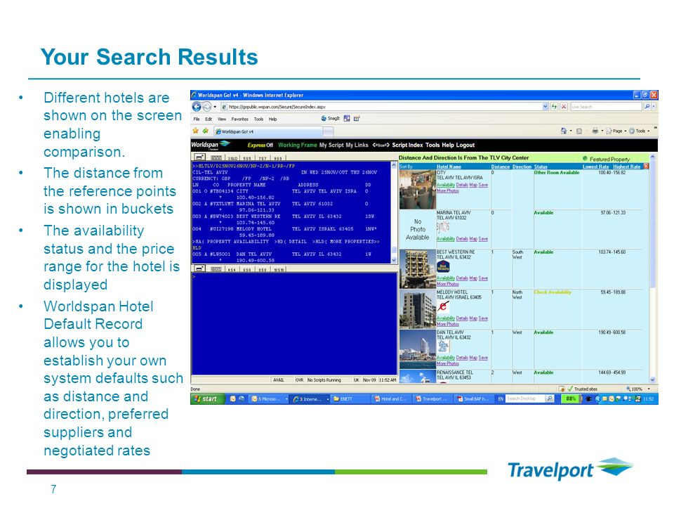 Your Search Results Different hotels are shown on the screen enabling comparison. The distance from the reference points is shown in buckets.