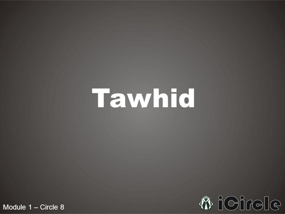 Tawhid Module 1 – Circle 8