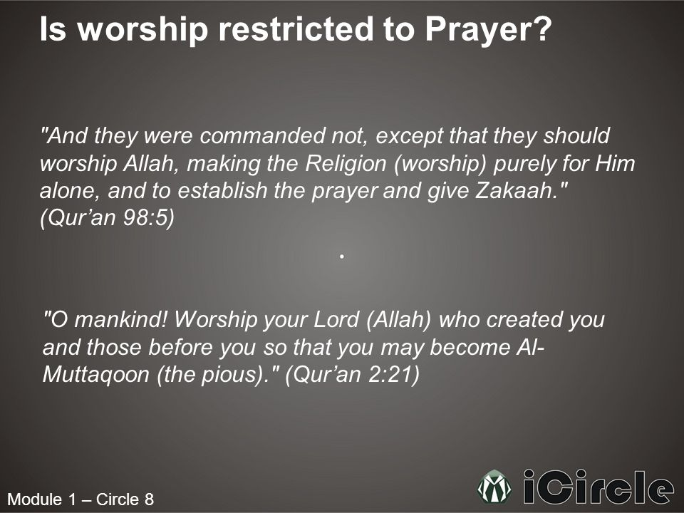Is worship restricted to Prayer