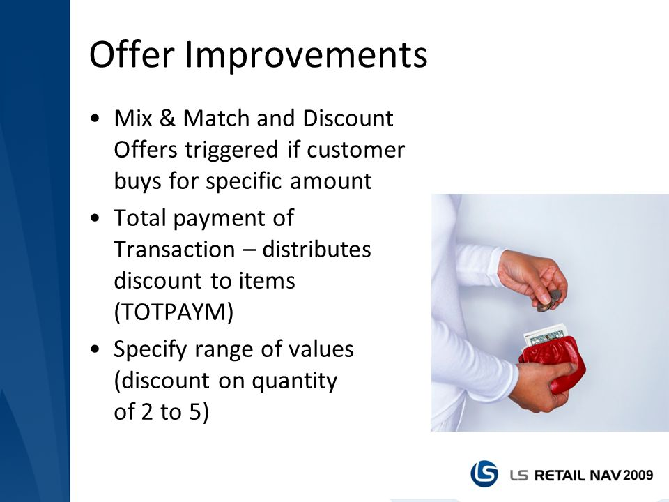 Offer Improvements Mix & Match and Discount Offers triggered if customer buys for specific amount.
