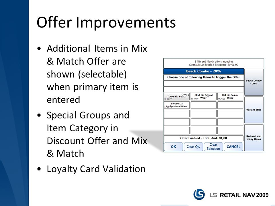 Offer Improvements Additional Items in Mix & Match Offer are shown (selectable) when primary item is entered.