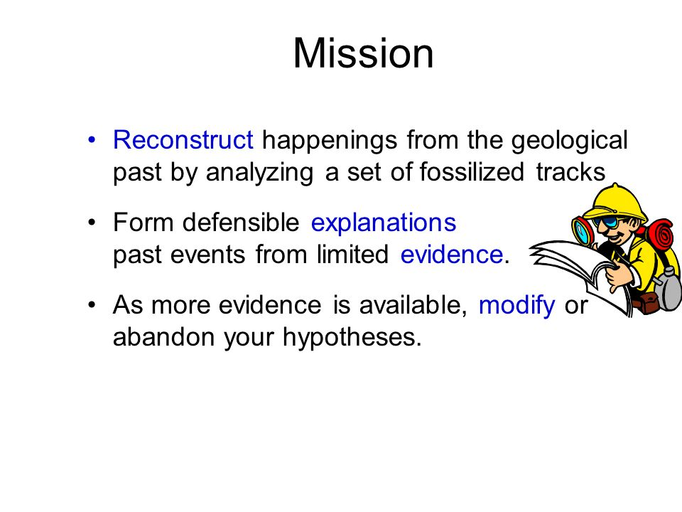 Mission Reconstruct happenings from the geological past by analyzing a set of fossilized tracks.