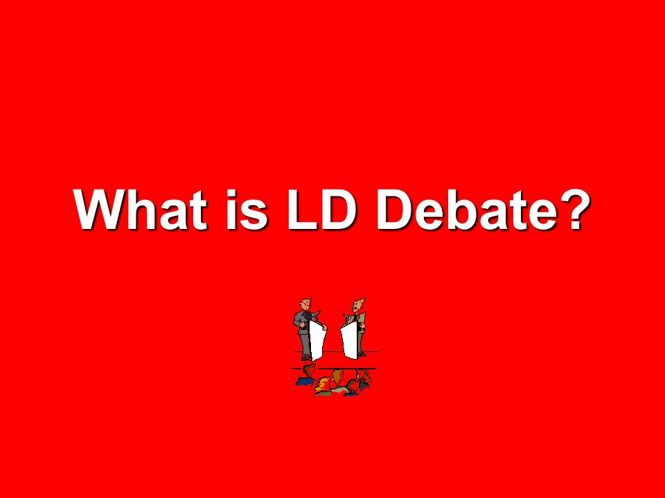 What is LD Debate