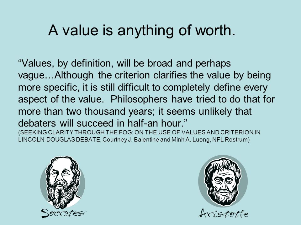 A value is anything of worth