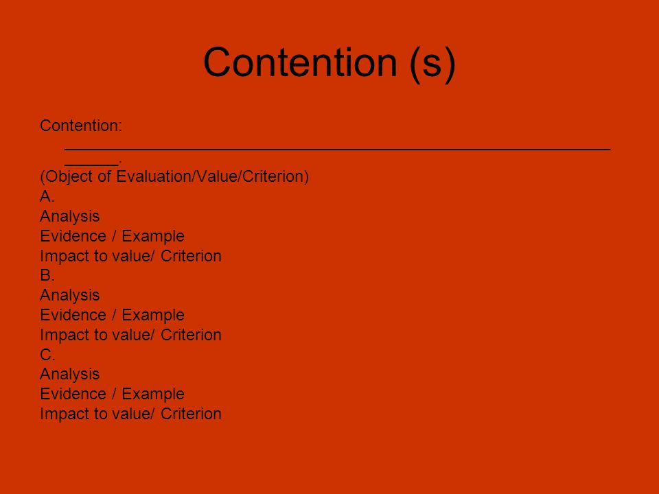 Contention (s) Contention: __________________________________________________________________. (Object of Evaluation/Value/Criterion)