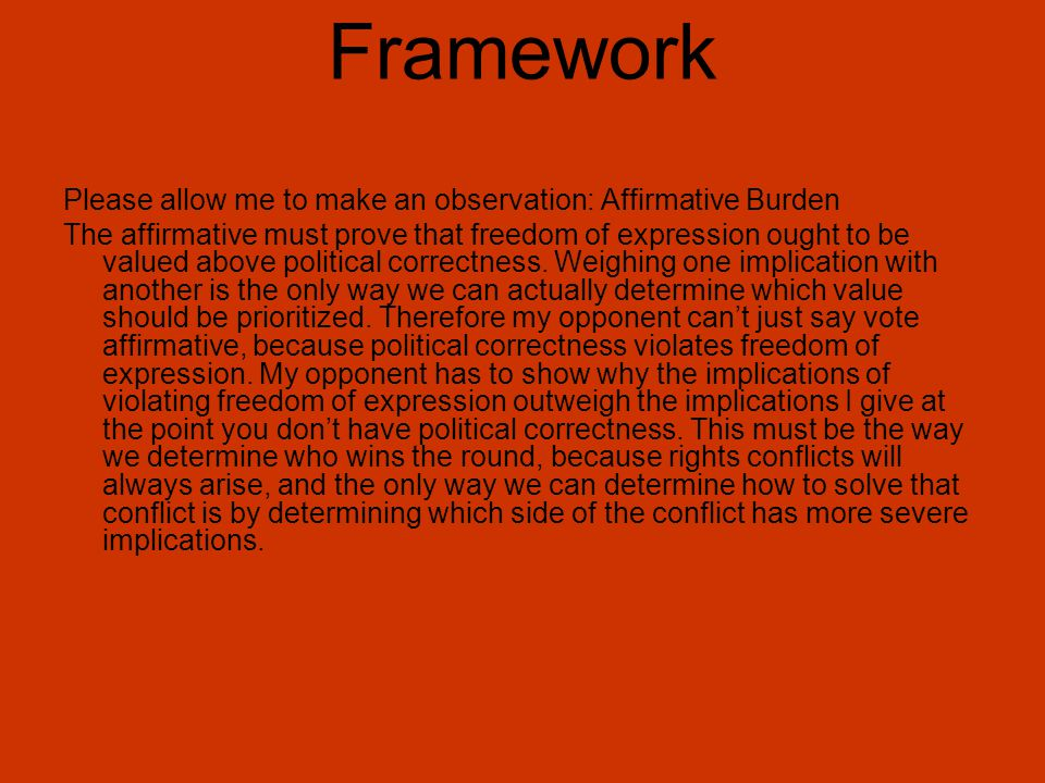 Framework Please allow me to make an observation: Affirmative Burden