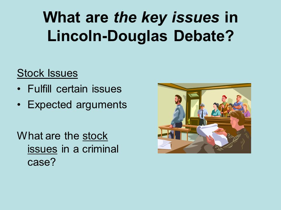What are the key issues in Lincoln-Douglas Debate