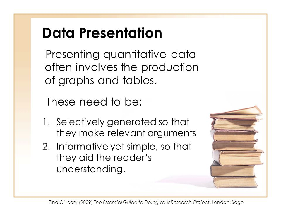 Data Presentation These need to be: