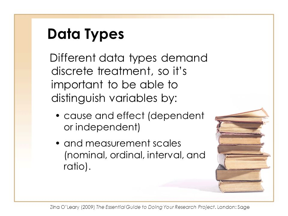 Data Types Different data types demand discrete treatment, so it's important to be able to distinguish variables by: