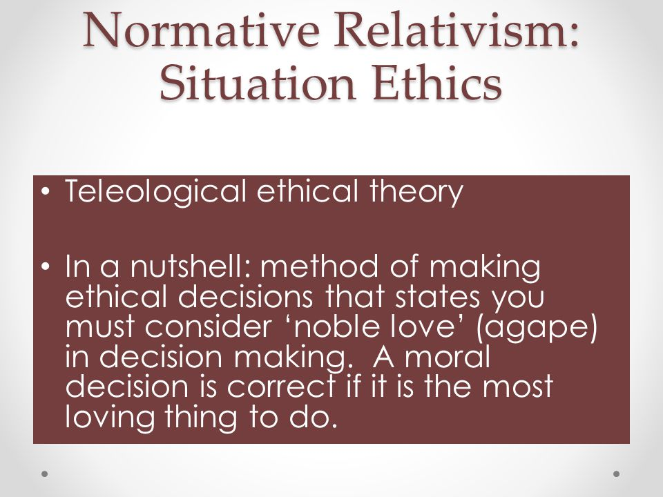 Normative Relativism: Situation Ethics