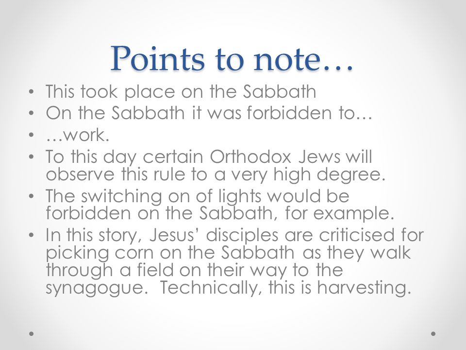 Points to note… This took place on the Sabbath