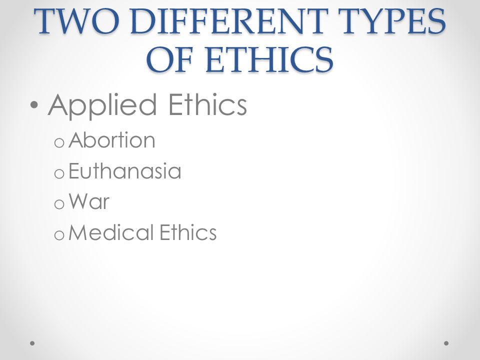 TWO DIFFERENT TYPES OF ETHICS