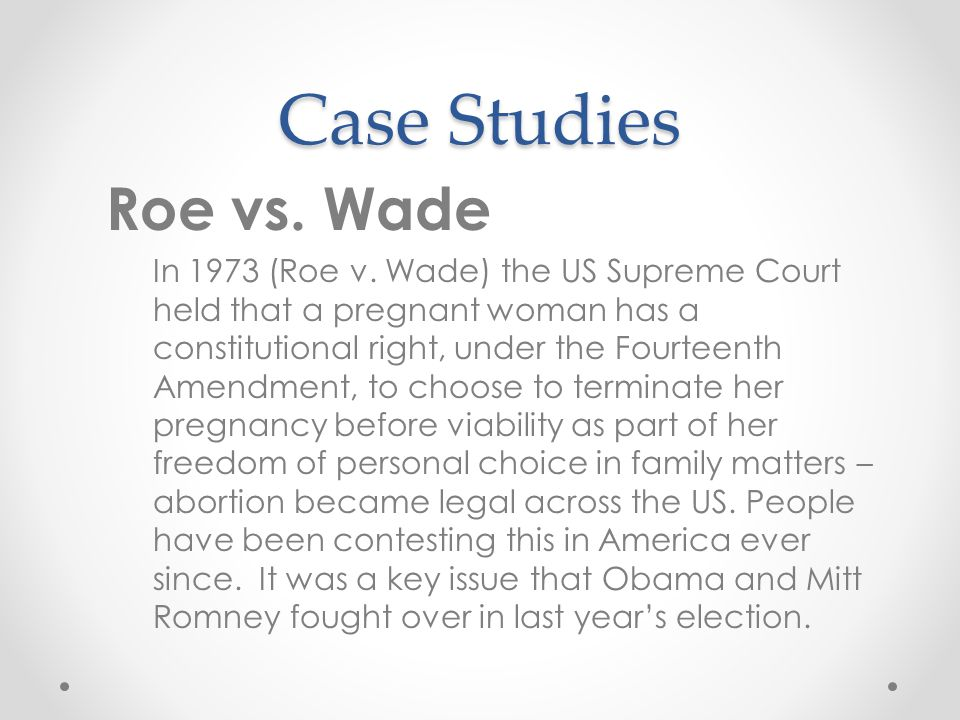 Case Studies Roe vs. Wade