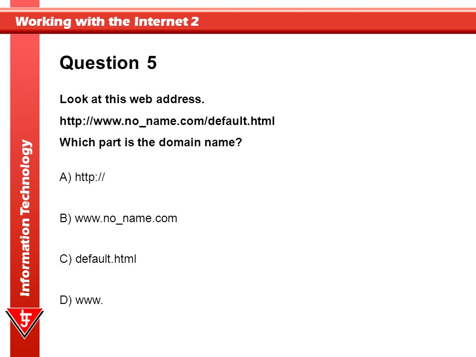 Question 5 Look at this web address.