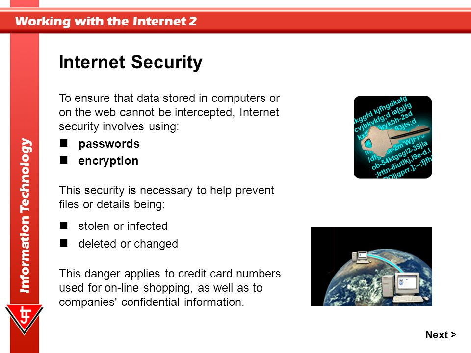 Internet Security To ensure that data stored in computers or
