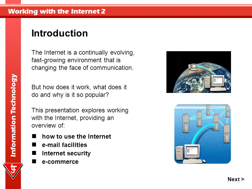 Introduction The Internet is a continually evolving,