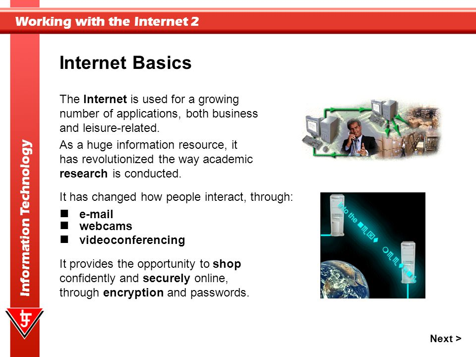 Internet Basics The Internet is used for a growing