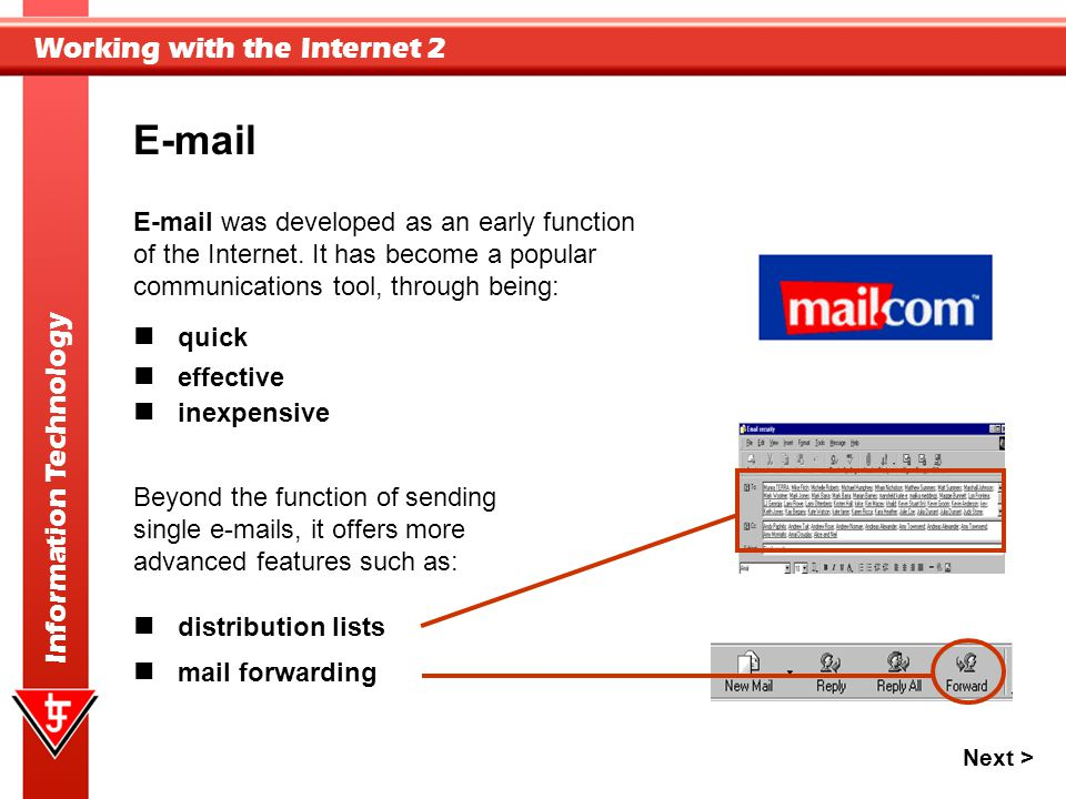 E-mail E-mail was developed as an early function