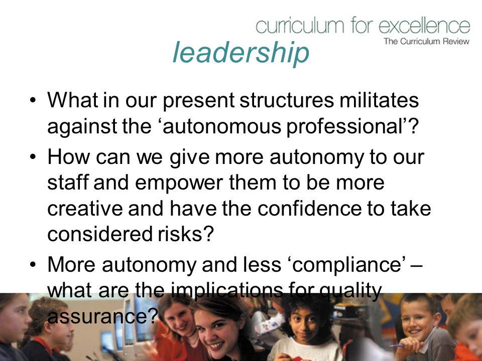 leadership What in our present structures militates against the 'autonomous professional'