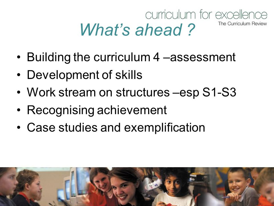 What's ahead Building the curriculum 4 –assessment