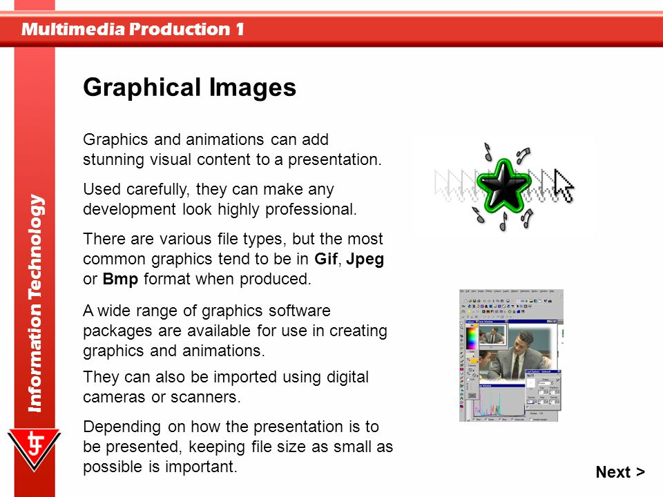 Graphical Images Graphics and animations can add