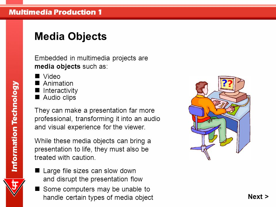 Media Objects Embedded in multimedia projects are