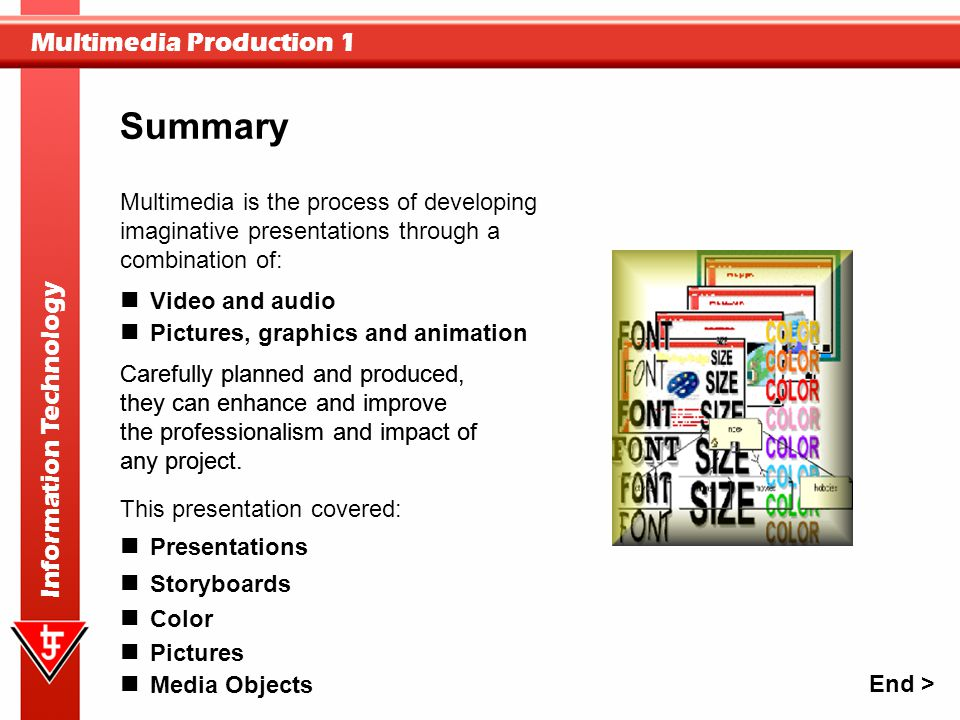 Summary Multimedia is the process of developing