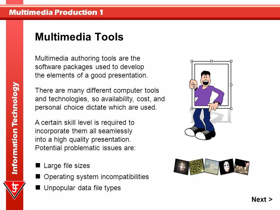 Multimedia Tools Multimedia authoring tools are the software packages used to develop the elements of a good presentation.