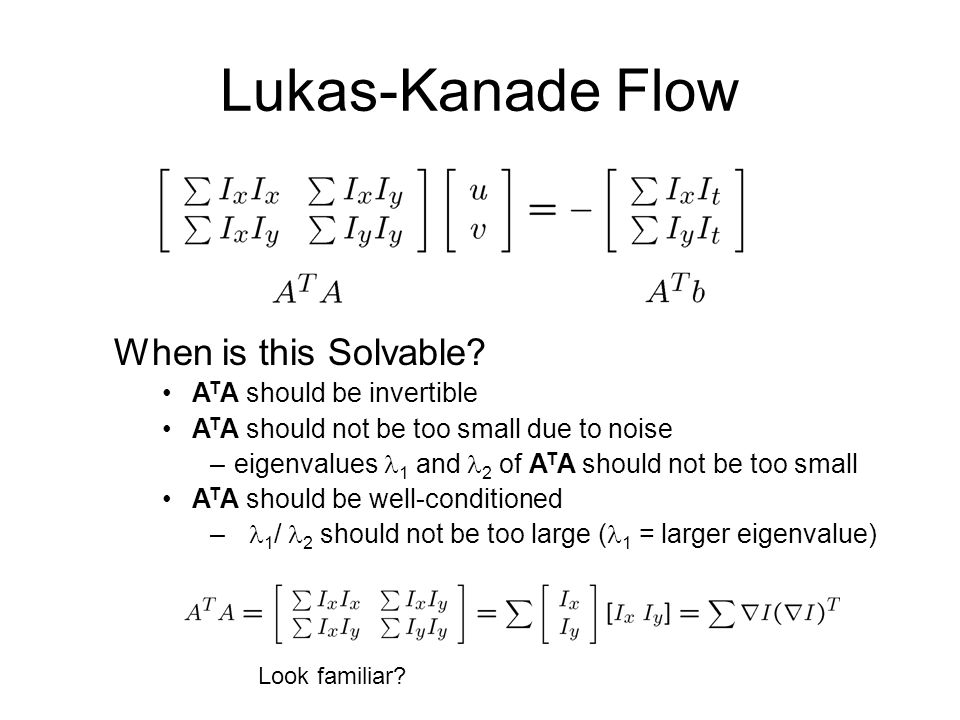 Lukas-Kanade Flow When is this Solvable ATA should be invertible