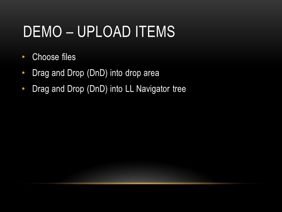 Demo – Upload items Choose files Drag and Drop (DnD) into drop area