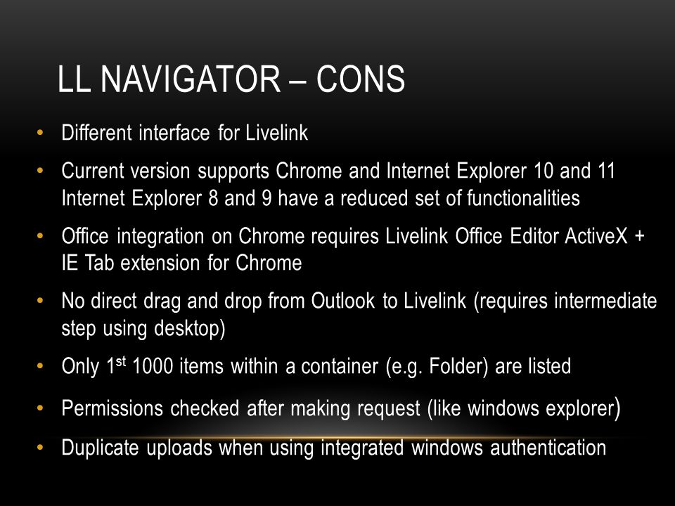 LL Navigator – cons Different interface for Livelink