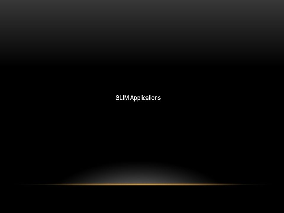 SLIM Applications