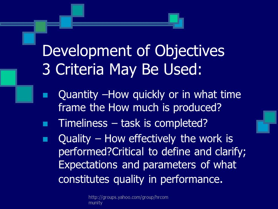 Development of Objectives 3 Criteria May Be Used: