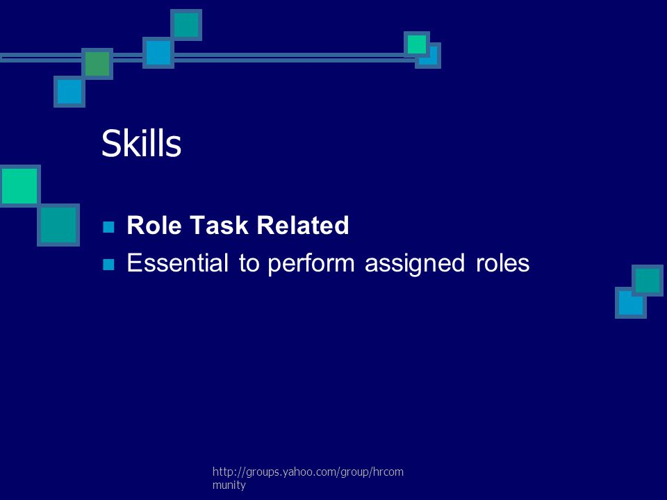 Skills Role Task Related Essential to perform assigned roles