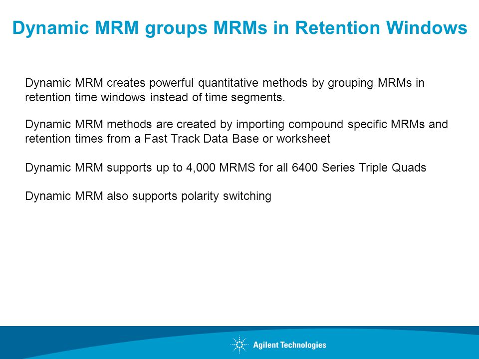 Dynamic MRM groups MRMs in Retention Windows