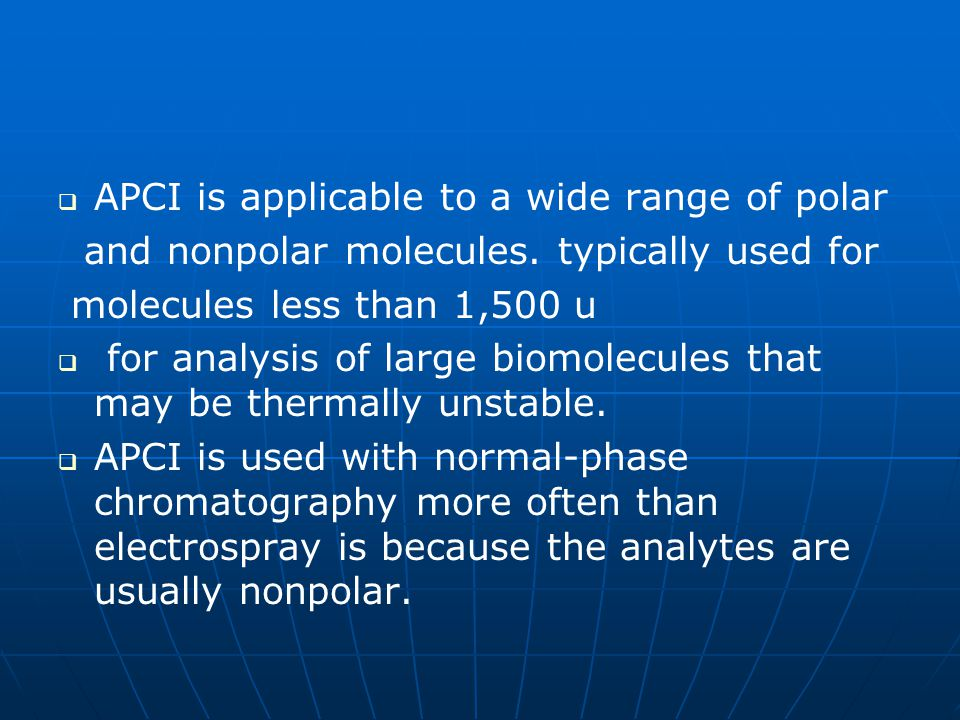 APCI is applicable to a wide range of polar