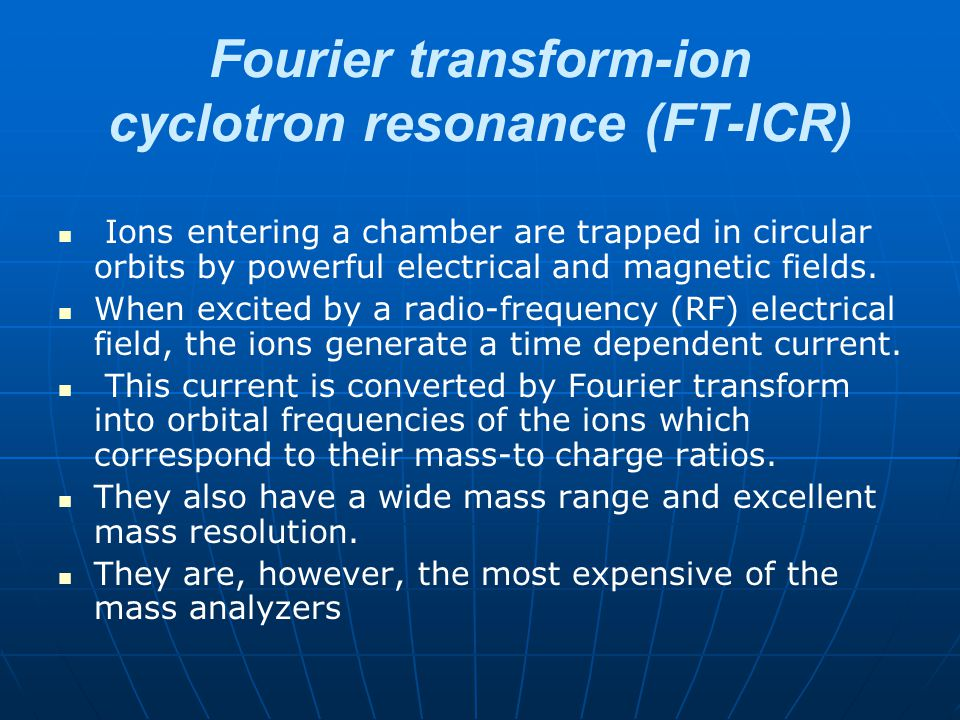 Fourier transform-ion cyclotron resonance (FT-ICR)