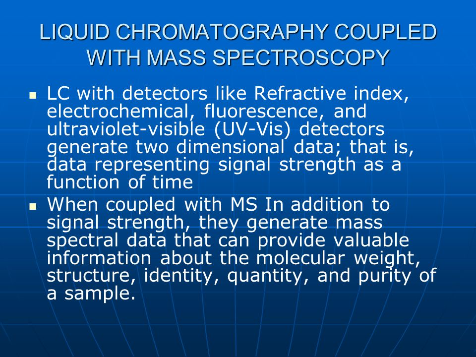 LIQUID CHROMATOGRAPHY COUPLED WITH MASS SPECTROSCOPY