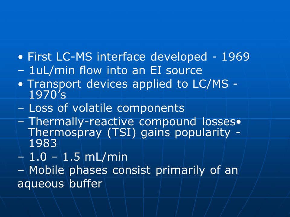 • First LC-MS interface developed - 1969