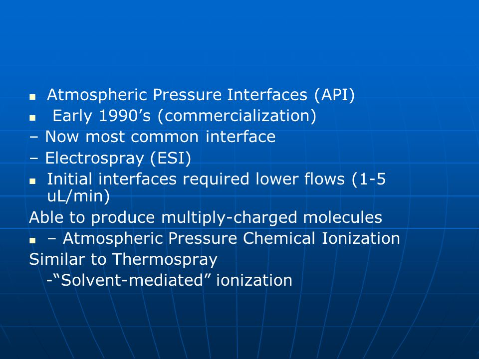 Atmospheric Pressure Interfaces (API)