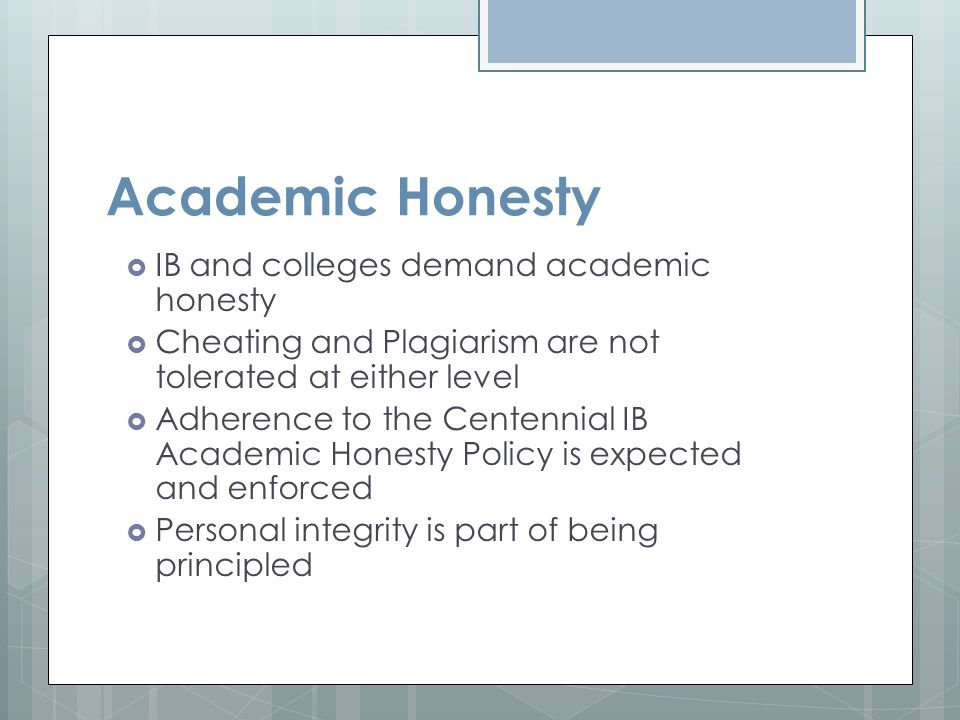 Academic Honesty IB and colleges demand academic honesty