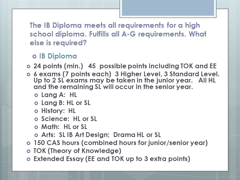 The IB Diploma meets all requirements for a high school diploma