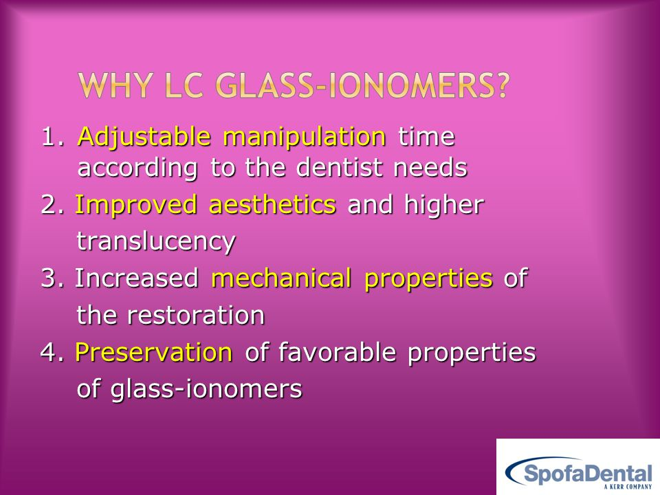 Why LC glass-ionomers