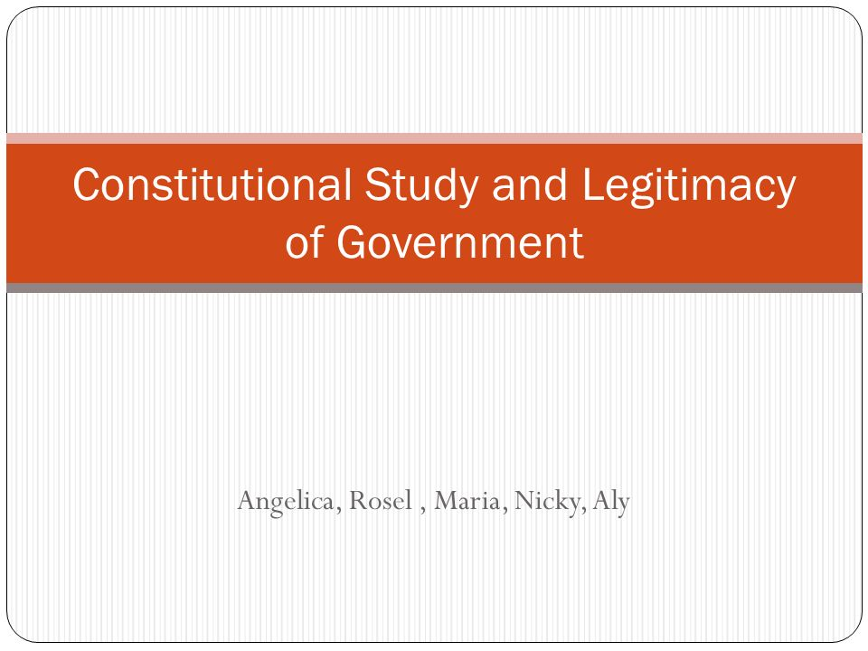 Constitutional Study and Legitimacy of Government