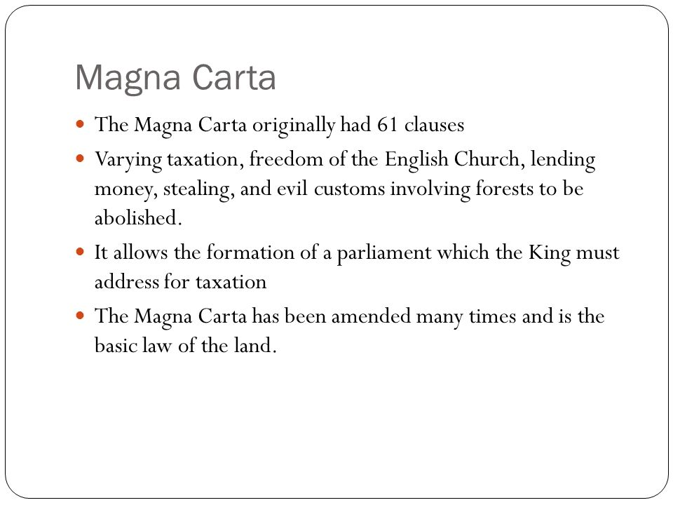 Magna Carta The Magna Carta originally had 61 clauses