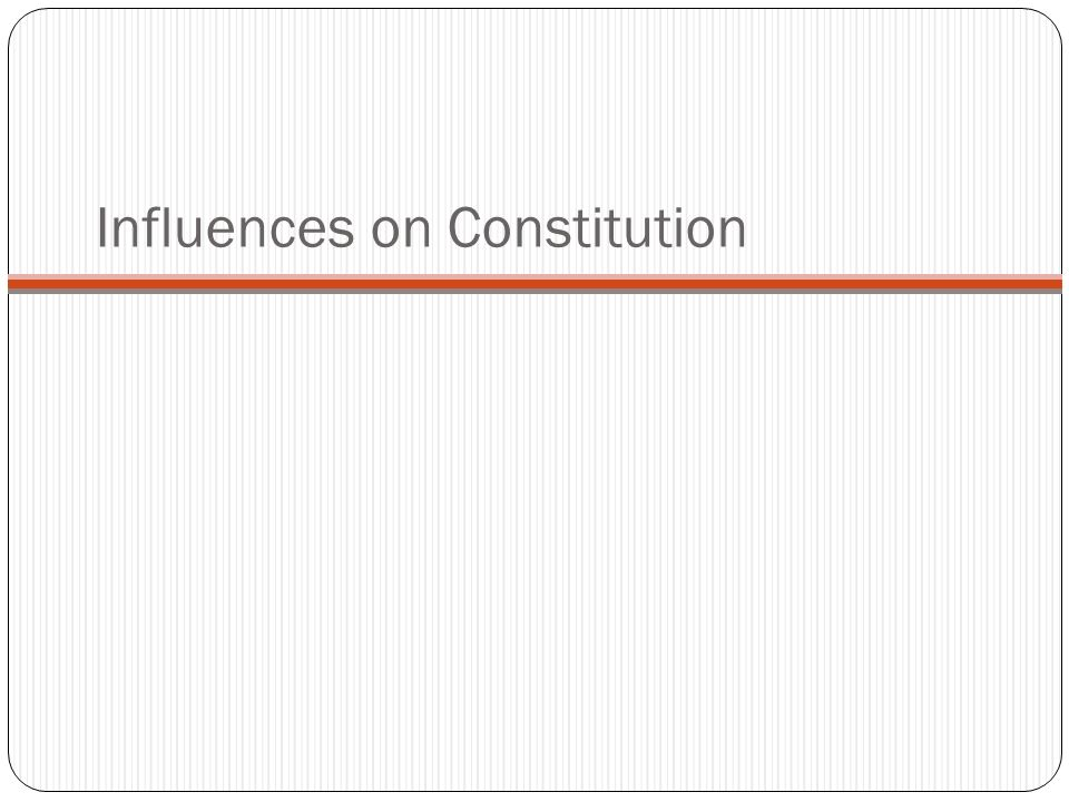 Influences on Constitution