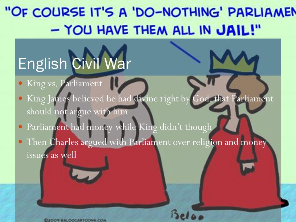 English Civil War King vs. Parliament