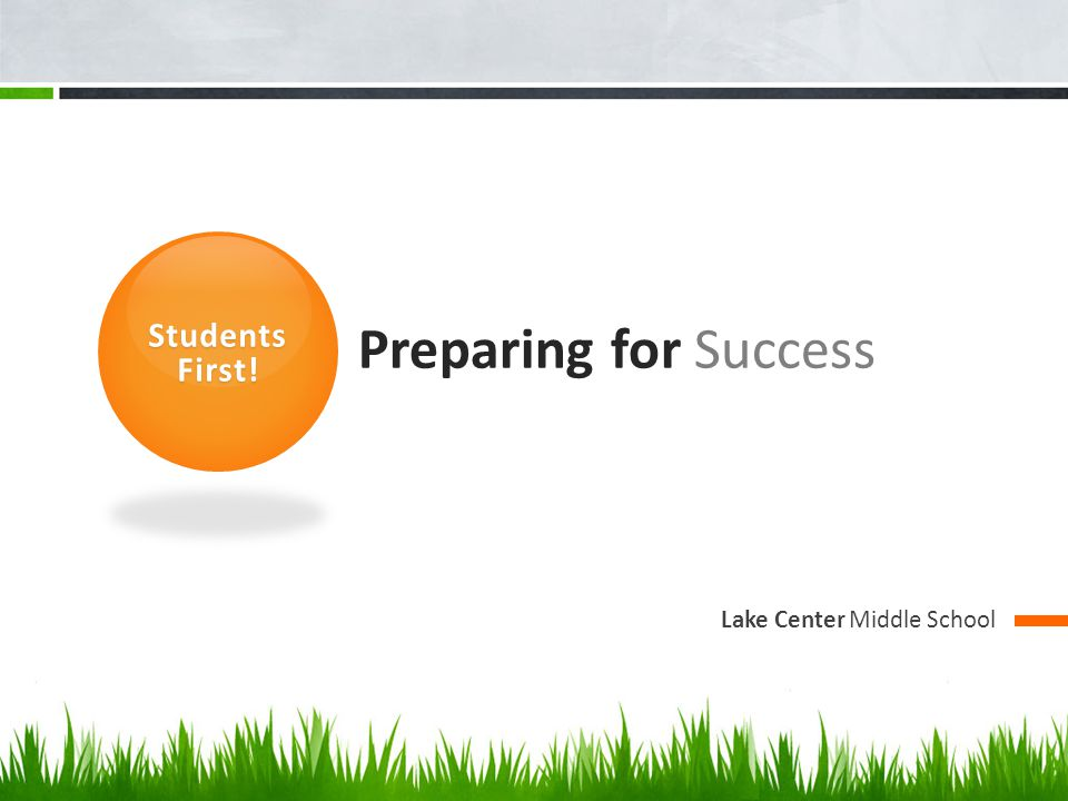 Students First! Preparing for Success Lake Center Middle School
