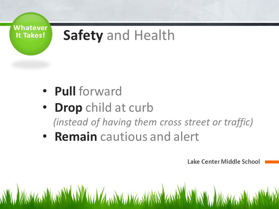 Safety and Health Pull forward Drop child at curb